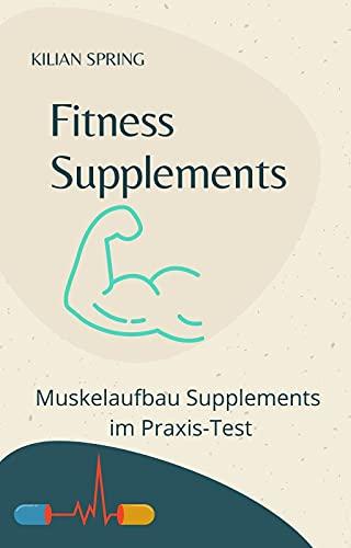 Fitness Supplements: Muskelaufbau Supplements im Praxis-Test
