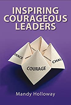 Inspiring Courageous Leaders by [Mandy Holloway]