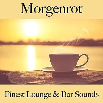 Morgenrot: Finest Lounge & Bar Sounds