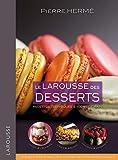 Le Larousse des desserts - Larousse - 30/09/2009