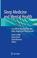 Sleep Medicine and Mental Health: A Guide for Psychiatrists and Other Healthcare Professionals