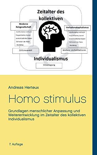 Homo stimulus: Grundlagen menschlicher Anpassung und Weiterentwicklung im Zeitalter des kollektiven Individualismus