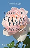 From The Well O' My Soul