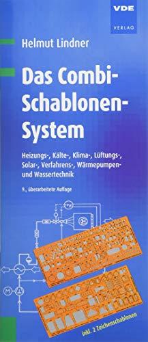 Das Combi-Schablonen-System: Heizungs-, Kälte-, Klima-, Lüftungs-, Solar-, Verfahrens-, Wärmepumpen- und Wassertechnik