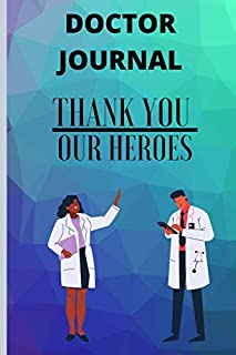 Doctor Journal : Thank you our heroes: Perfect gift for doctors for fighting against the virus
