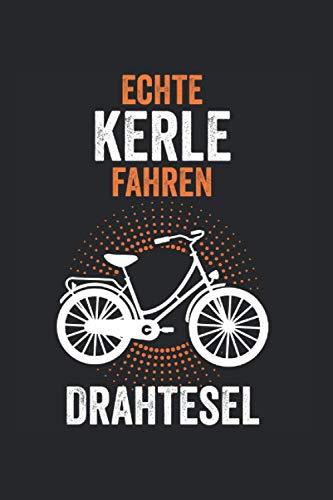 Echte Kerle fahren Drahtesel: Fahrrad Rad Fahrradfahrer Drahtesel Notizbuch Tagebuch Liniert A5 6x9 Zoll Logbuch Planer Geschenk