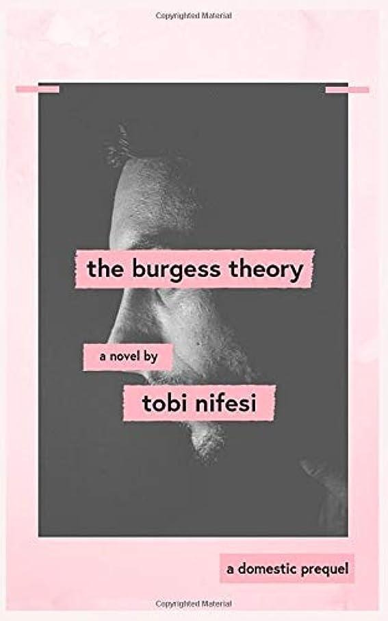 勃起何故なのアンケートThe Burgess Theory: a prequel to 'Domestic' by Tobi Nifesi