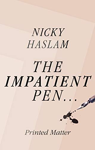 The Impatient Pen: Printed Matter