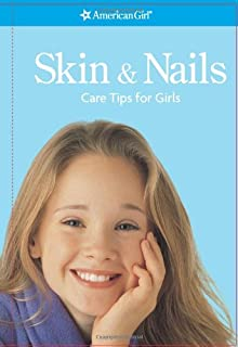 Skin and Nails: Care Tips for Girls (American Girl)