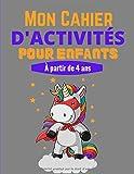 Mon Cahier d'Activités pour Enfants à partir de 4 ans: Coloriages, labyrinthes, relier des points par points pour dessiner des animaux et +, sudoku ... Beau livre de 100 pages au format A4