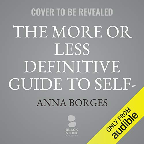The More or Less Definitive Guide to Self-Care audiobook cover art