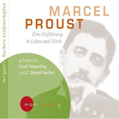 Marcel Proust. Eine Einführung in Leben und Werk                    Autor:                                                                                                                                 C. Bernd Sucher                               Sprecher:                                                                                                                                 Gerd Wameling,                                                                                        Bernd Sucher                      Spieldauer: 1 Std. und 8 Min.     15 Bewertungen     Gesamt 4,0