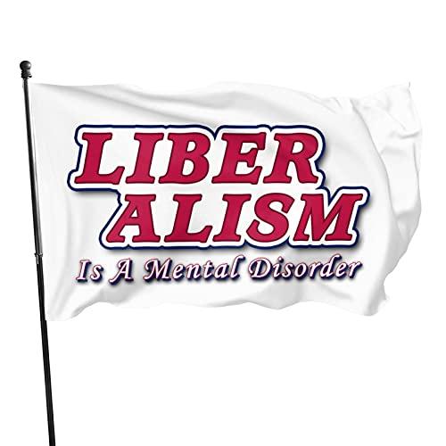 Bandera de Liberalism Is A Mental Disorder-5 7 x 5 pies, decoración al aire libre jardín granja yarda cartel bandera de poliéster al aire libre