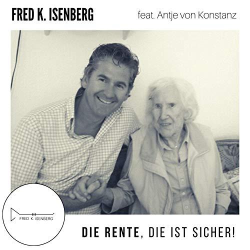 Die Rente, die ist sicher! (feat. Antje von Konstanz)