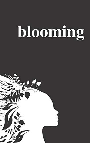 Blooming: Poems on Love, Self-Discovery, and Femininity (To the Moon and Back)