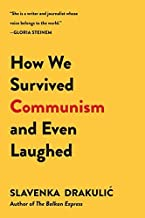How We Survived Communism & Even Laughed by Slavenka Drakulic(2016-06-07)