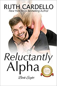 Reluctantly Alpha (The Barrington Billionaires, Book 8) by [Ruth Cardello]