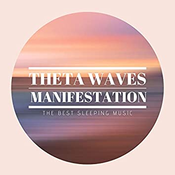 Theta Waves Manifestation: The Best Sleeping Music
