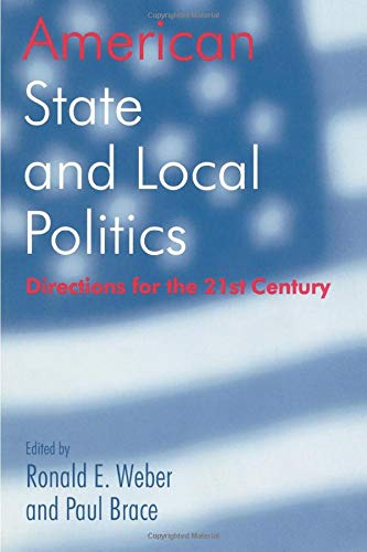 American State and Local Politics: Directions for the 21st Century (American Politics Series)