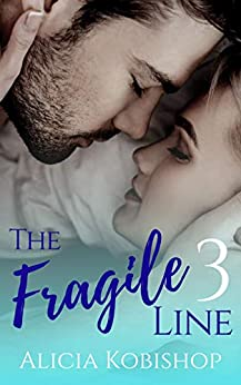 The Fragile Line: Part Three by [Alicia Kobishop, Eda Price Editing]