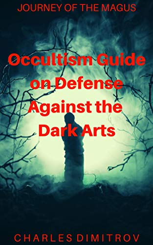 Occultism Guide On Defense Against The Dark Arts Journey Of The