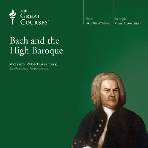 Bach and the High Baroque                   De :                                                                                                                                 Robert Greenberg,                                                                                        The Great Courses                               Lu par :                                                                                                                                 Professor Robert Greenberg Ph.D. University of California Berkeley                      Durée : 25 h et 5 min     2 notations     Global 5,0