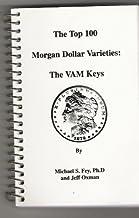 The Top 100 Morgan Dollar Varieties: The VAM Keys by Michael S. Fey (1997-09-01)