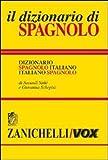 Il dizionario di spagnolo. Dizionario spagnolo-italiano, italiano-spagnolo. Ediz. bilingue...