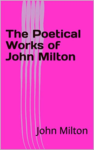The Poetical Works of John Milton (English Edition)