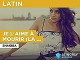 Je l'aime à mourir (La quiero a morir) in the Style of Shakira