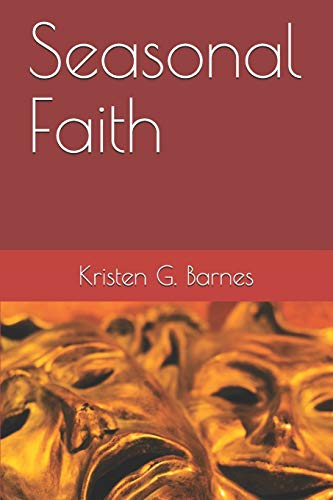 Compare Textbook Prices for Seasonal Faith  ISBN 9798709002913 by Barnes, Kristen G.