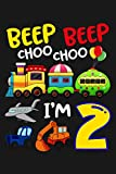 Beep Beep Choo Choo I'm 2: Birthday Journal for 2th Birthday gift Birthday Notebook for Kids Birthday, 2 Year Old Birthday Gift | Blank Lined Notebook Journal