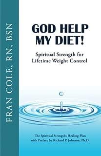 God Help My Diet!: Spiritual Strength for Lifetime Weight Control