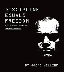Discipline Equals Freedom: Field Manual Mk1-MOD1 by [Jocko Willink]