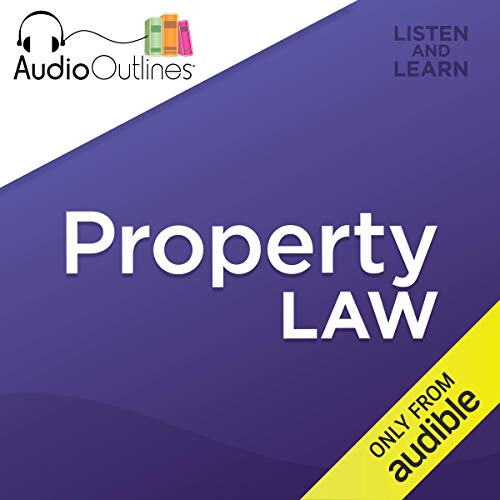Property Law: Developed for Law School Exams and the Multistate Bar