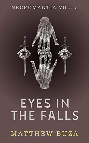 Eyes In The Falls (Necromantia Occult Urban Fantasy Book 5) (English Edition)