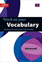 Work on Your Vocabulary: A Practice Book for Learners at Advanced Level (Collins Work on Your)