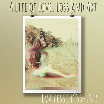 Eva Hesse: A Life of Love, Loss and Art
