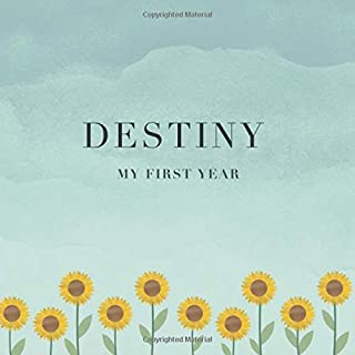 Destiny My First Year: Baby Book I Babyshower or Babyparty Gift I Keepsake I Memory Journal with prompts I Pregnancy Gift I Newborn Notebook I For the parents of Destiny