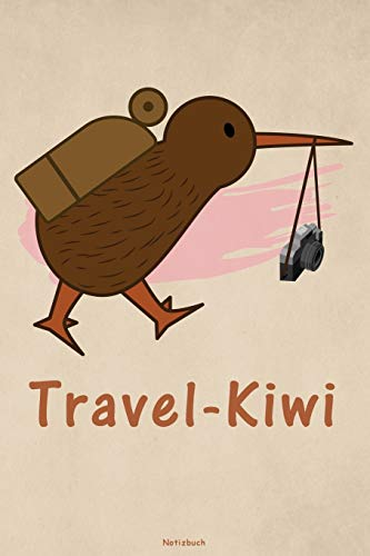 Travel-Kiwi Notizbuch: Kiwi Vogel Buch Neuseeland Reisetagebuch Kiwi Journal Geschenk
