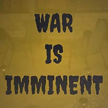 War Is Imminent