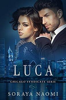 Luca (Chicago Syndicate serie Book 2) van [Soraya Naomi]