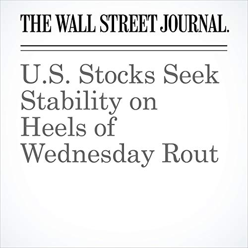 U.S. Stocks Seek Stability on Heels of Wednesday Rout copertina