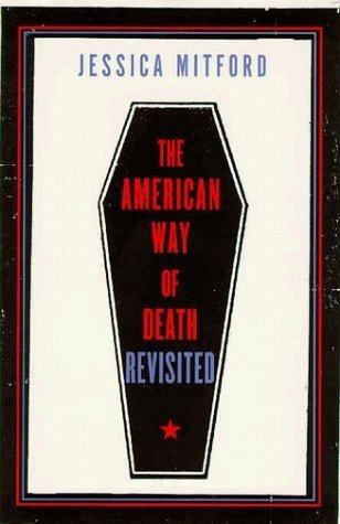 By Jessica Mitford - The American Way of Death Revisited (Rev Sub) (1998-08-05) [Hardcover]