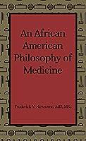 An African American Philosophy of Medicine