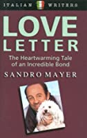Love Letter: The Heartwarming Tale of an Incredible Bond
