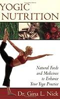 Yogic Nutrition 0971211825 Book Cover