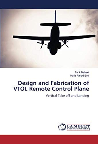 Design and Fabrication of VTOL Remote Control Plane: Vertical Take off and Landing
