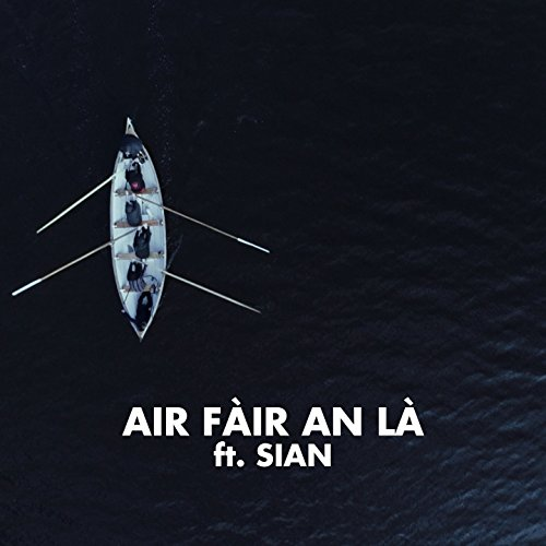 Air Fàir An Là (Feat. Sian) [Radio Edit]