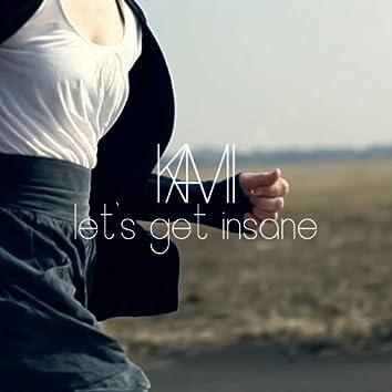Let's Get Insane